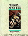 Professional personal selling / Rolph Anderson