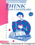 Practice Exams : Think First Certificate / Jon Naunton