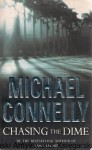 Chasing the Dime / Michael Connelly