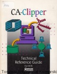 CA- Clipper : Technical Reference Guide for DOS Vesion 5.2 / brak autora
