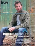 Buildanwelife by creating your dream home / George Clarke