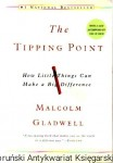 The Tipping Point : How Little Things Can Make a Big Difference / Malcolm Gladwell