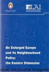 An Enlarged Europe and its Neighbourhood Policy: the Eastern Dimension / Atis Lejins (oprac.)