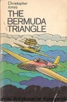 The Bermuda Triangle and other mysteries / Christopher Jones