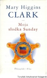 Moja słodka Sunday / Mary Higgins Clark