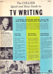 The Collier Quick and Easy Guide to TV writing / George Lowther