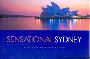 Sensational Sydney : Stunning Panoramic Views / Ken Duncan
