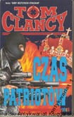 Czas patriotów / Tom Clancy