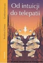 Od intuicji do telepatii / Teodoro Gomez, Gottfried Kerstin