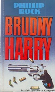 Brudny Harry / Phillip Rock