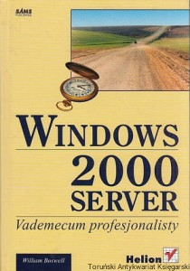Windows 2000 server : Vademecum profesjonalisty / William Boswell