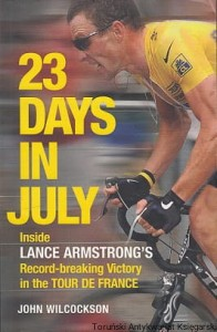 23 days in July : Inside Lance Armstrong's record-breaking victory in the Tour De France / John Wilcockson