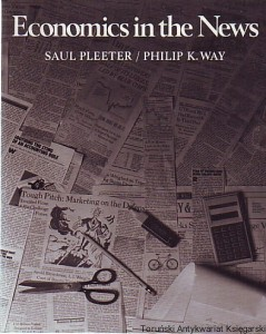 Economics in the News / Saul Pleeter, Philip K. Way