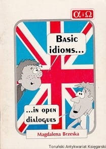 Basic idioms in open dialogues / Magdalena Brzeska