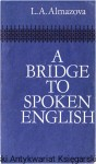 A bridge to spoken english / L.A. Almazova