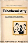 Biochemistry : Medical Examination Review : 960 Multiple Choice Questions with Referenced Explanatory Answers / David M. Glick