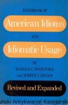 Handbook of American idioms and Idiomatic Usage / Harold C. Whitford, Robert J. Dixson
