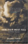 Some rain must fall and other Stories / Michael Faber