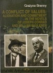A conflict of values : Alienation and commitment in the novels od Joseph Conrad and William Faulkner / Grażyna Branny