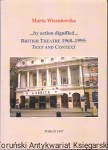 ...by action dignified... British Theatre 1968 - 1995 : Text and Context / Marta Wiszniowska