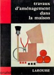 Travaux d'amenagement dans la maison / Paul Bonnel, Jean Tassan