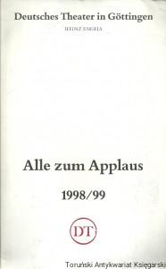 Deutsches Theater in Gottingen : Alle zum Applaus 1998/99 / Heinz Engels