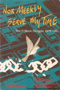 Nor meekly serve my time. The H Block Struggle 1976-1981