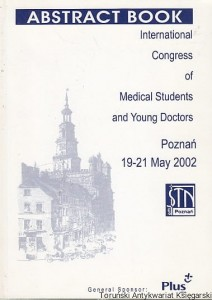Abstract Book : International Congress of Medical Students and Young Doctors / Monika Pawlun, Filip Błaszczyk, Andrzej Dmitriew