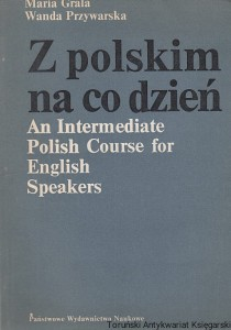 Z polskim na co dzień : An Intermediate Polish Course for English Speakers / Maria Grala, Wanda Przywarska