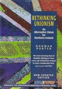 Rethinking Unionism. An Alternative Vision for Northern Ireland / Norman Porter