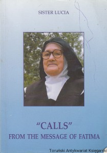 """Calls"" from the message of Fatima / Sister Lucia"