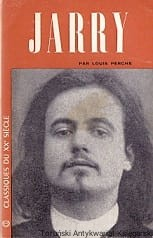 Alfred Jarry / Louis Perche