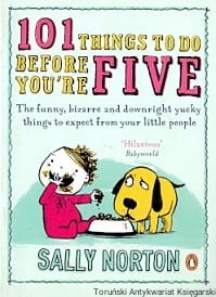 101 things to do before you're five / Sally Norton