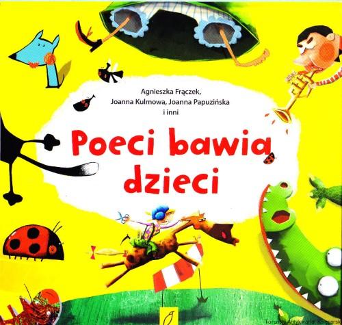 Poeci Bawią Dzieci Agnieszka Frączek Joanna Kulmowa Joanna Papuzińska I Inni